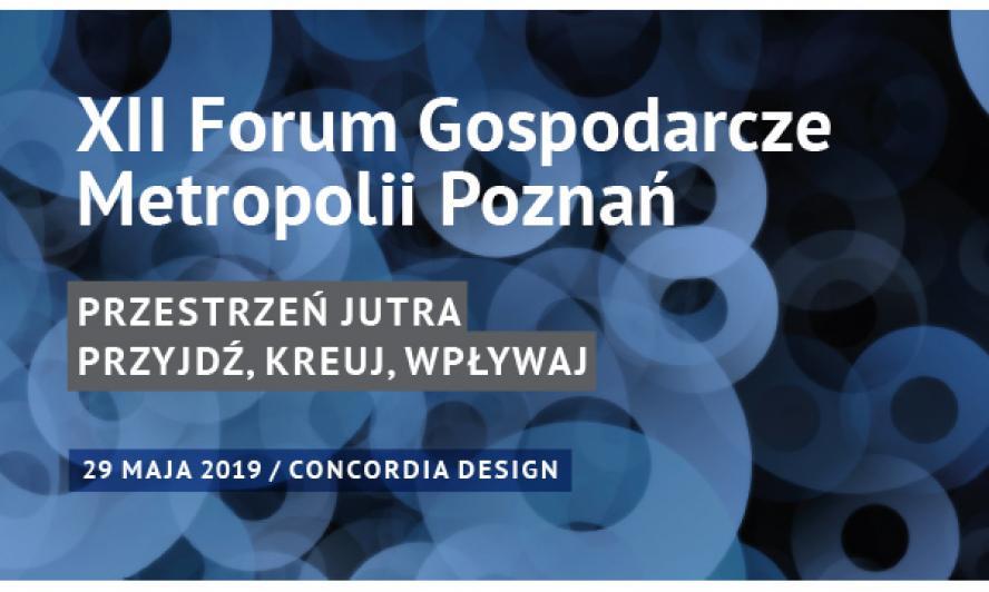 XII Forum Gospodarcze Metropolii Poznań - zobacz więcej