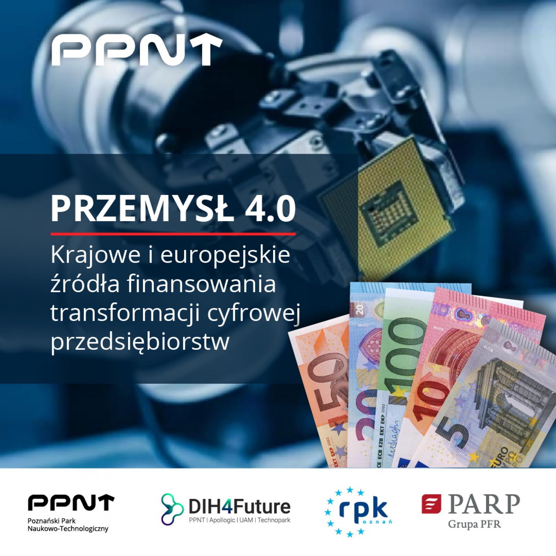 Przemysł 4.0 – krajowe i europejskie źródła finansowania transformacji cyfrowej przedsiębiorstw - zobacz więcej