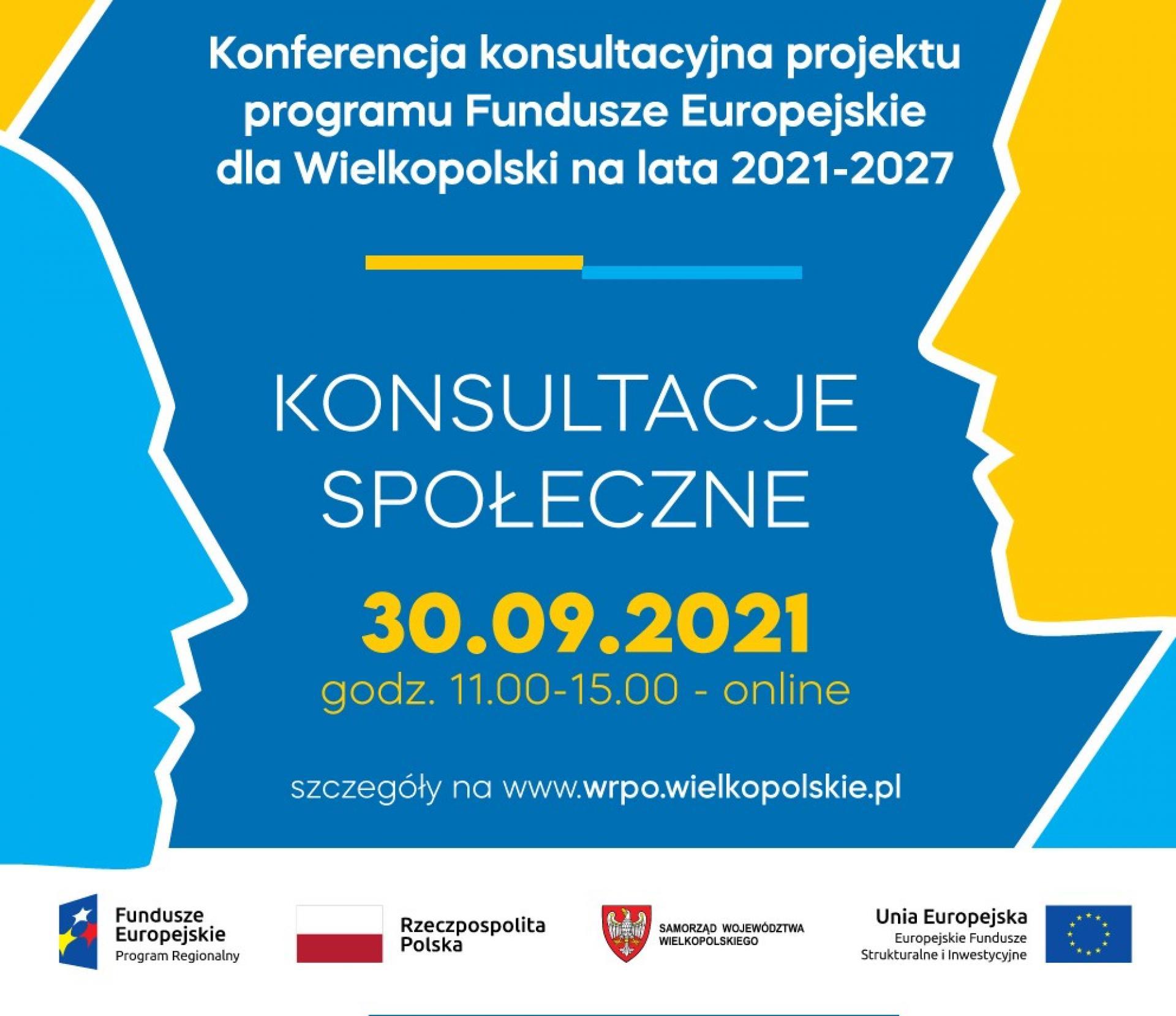 Konferencja konsultacyjna dla projektu Programu Fundusze Europejskie dla Wielkopolski na lata 2021-2027. 30.09.2021 r. - zobacz więcej
