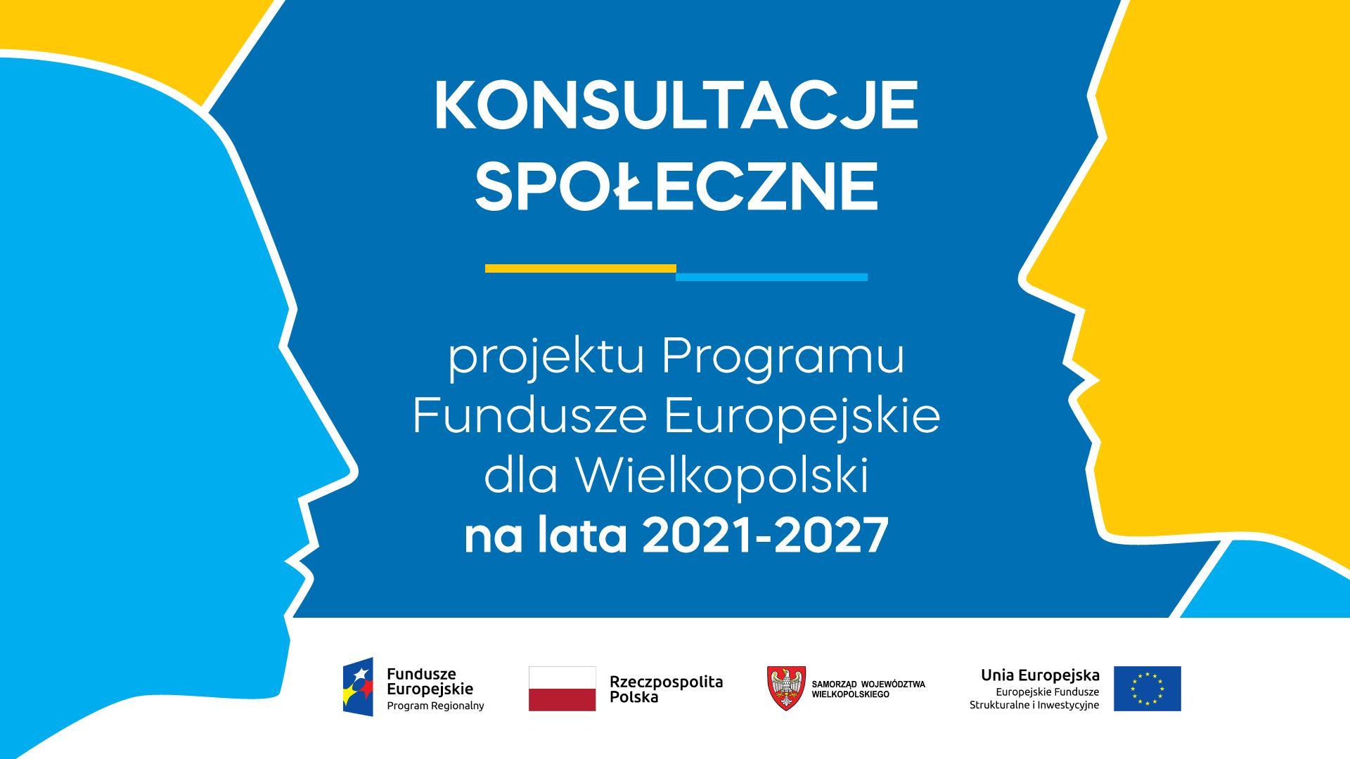 Konsultacje społeczne projektu Programu Fundusze Europejskie dla Wielkopolski na lata 2021-2027 - zobacz więcej