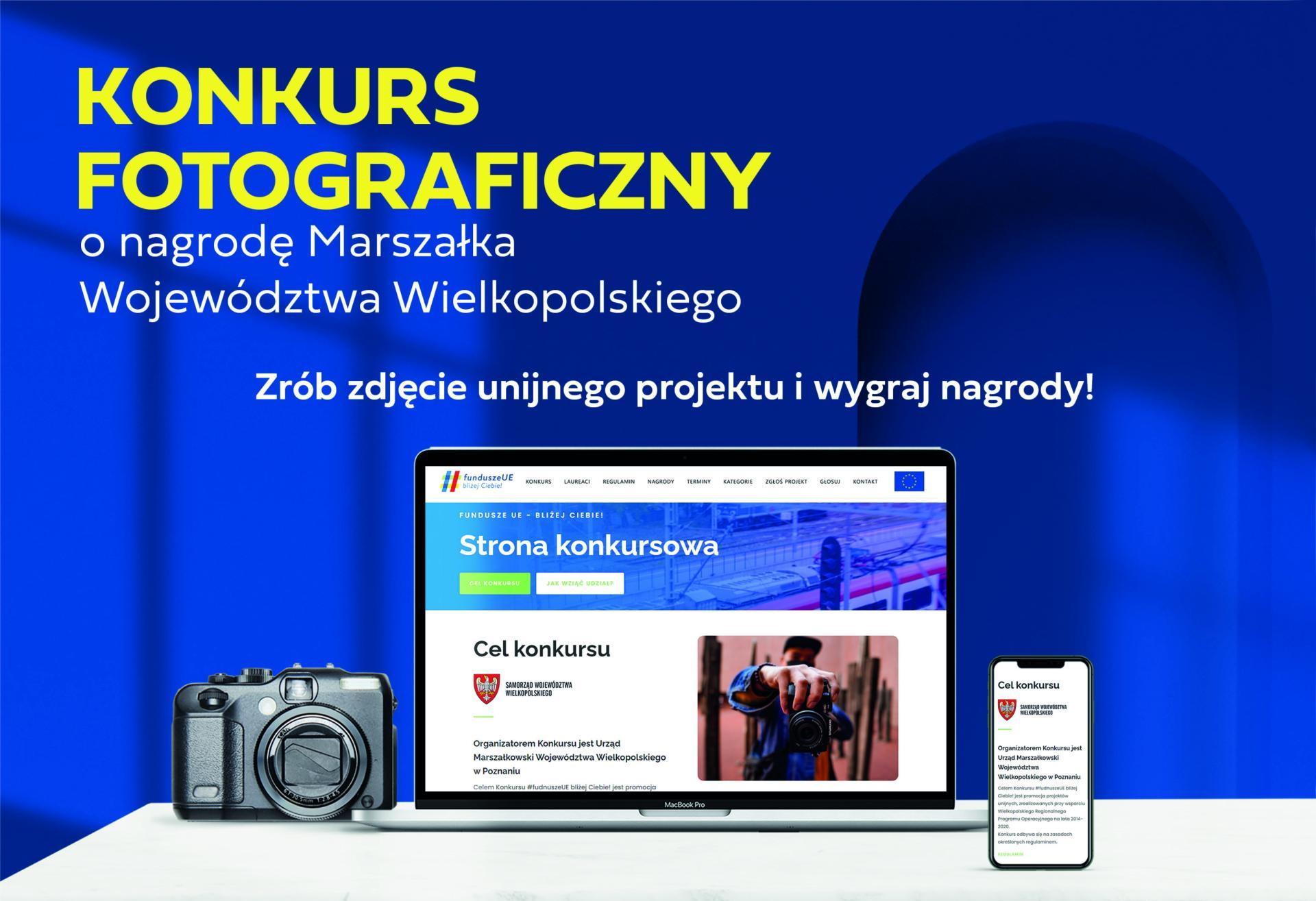 Konkurs fotograficzny o nagrodę Marszałka Województwa Wielkopolskiego pn. #funduszeUE bliżej Ciebie!  - zobacz więcej